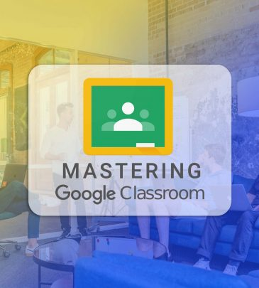 Google Classroom Mastery